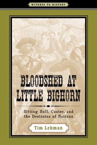 Bloodshed at Little Bighorn: Sitting Bull, Custer, and the Destinies of Nations 9780801895005