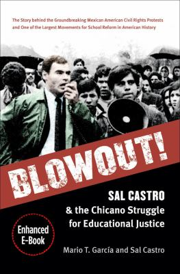 Blowout!: Sal Castro and the Chicano Struggle for Educational Justice 9780807834480