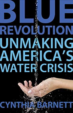 Blue Revolution: Unmaking America's Water Crisis 9780807003282