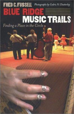 Blue Ridge Music Trails: Finding a Place in the Circle 9780807854594