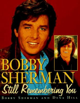 Bobby Sherman: Still Remembering You 9780809232062