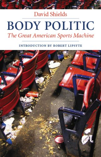Body Politic: The Great American Sports Machine 9780803260320