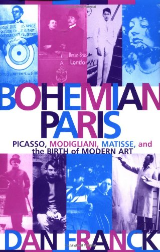 Bohemian Paris: Picasso, Modigliani, Matisse, and the Birth of Modern Art 9780802139979