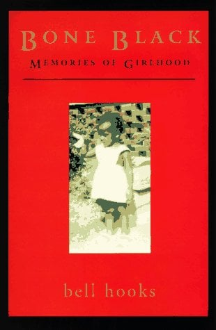 Bone Black: Memories of Girlhood 9780805055122