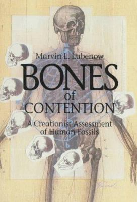 Bones of Contention: A Creationist Assessment of the Human Fossils 9780801056772
