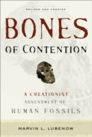 Bones of Contention: A Creationist Assessment of Human Fossils 9780801065231