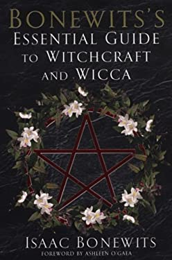 "Bonewits""s Essential Guide to Witchcraft and Wicca Isaac Bonewits and Ashleen O""Gaea"