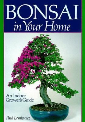 Bonsai in Your Home: An Indoor Grower's Guide 9780806907819