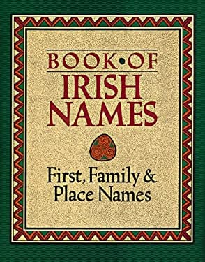 Book of Irish Names: First, Family and Place Names 9780806969442