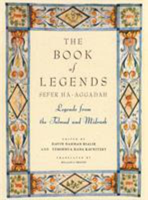 Book of Legends/Sefer Ha-Aggadah: Legends from the Talmud and Midrash 9780805241136