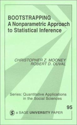 Bootstrapping: A Nonparametric Approach to Statistical Inference 9780803953819