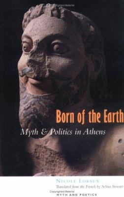 Born of the Earth: Myth and Politics in Athens 9780801434198