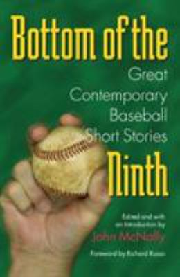 Bottom of the Ninth: Great Contemporary Baseball Short Stories 9780809325054