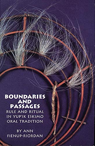 Boundaries and Passages: Rule and Ritual in Yup'ik Eskimo Oral Tradition 9780806126463