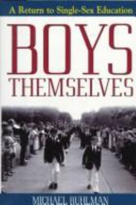 Boys Themselves: A Return to Single-Sex Education 9780805033700