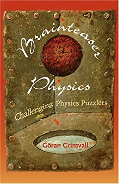 Brainteaser Physics: Challenging Physics Puzzlers 9780801885112