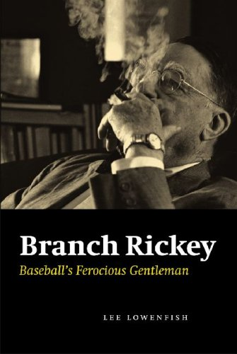 Branch Rickey: Baseball's Ferocious Gentleman 9780803211032