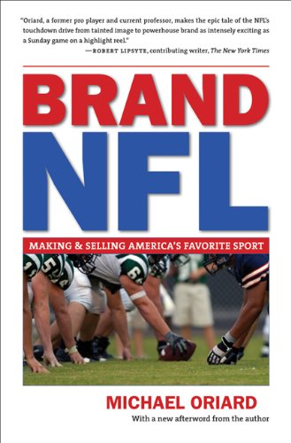 Brand NFL: Making and Selling America's Favorite Sport 9780807871560