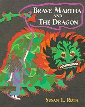 Brave Martha and the Dragon 9780803718531