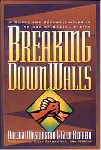 Breaking Down Walls: A Model for Reconciliation in Age of Racial Strife 9780802426437