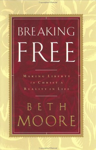 Breaking Free: Making Liberty in Christ a Reality in Life 9780805422948