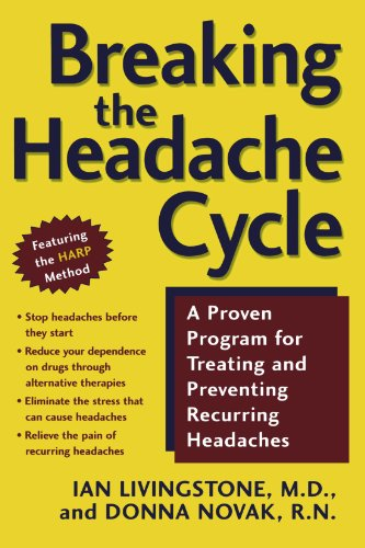 Breaking the Headache Cycle: A Proven Program for Treating and Preventing Recurring Headaches 9780805072211