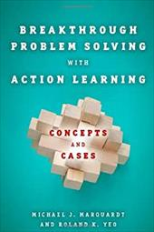 Breakthrough Problem Solving with Action Learning: Concepts and Cases 16459643