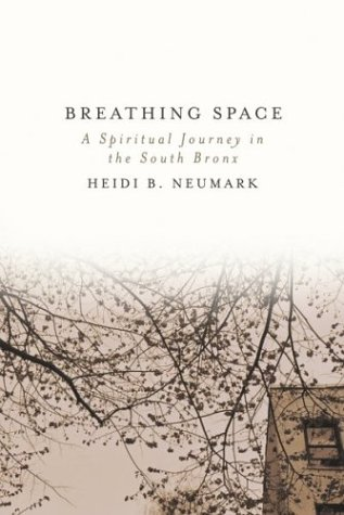 Breathing Space: A Spiritual Journey in the South Bronx 9780807072561