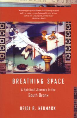 Breathing Space: A Spiritual Journey in the South Bronx 9780807072578