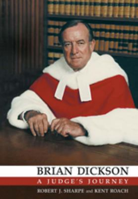 Brian Dickson: A Judge's Journey 9780802089526