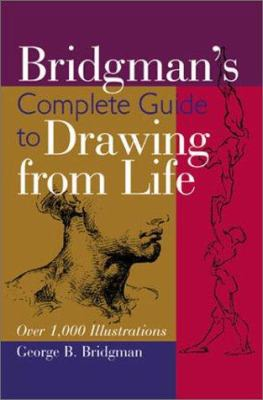 Bridgman's Complete Guide to Drawing from Life: Over 1,000 Illustrations 9780806930152