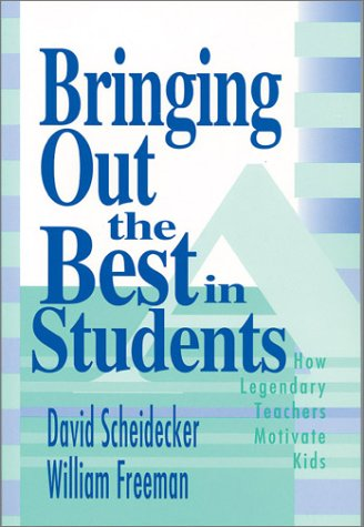 Bringing Out the Best in Students: How Legendary Teachers Motivate Kids 9780803967571