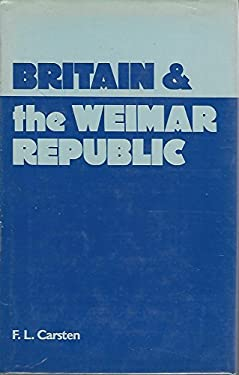 Britain and the Weimar Republic: The British Documents