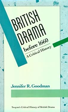 Critical History of British Drama Series: British Drama Before 1660 9780805789539