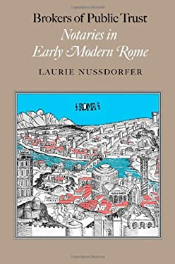 Brokers of Public Trust: Notaries in Early Modern Rome 9780801892042