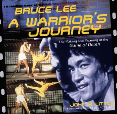 Bruce Lee: A Warrior's Journey 9780809297221