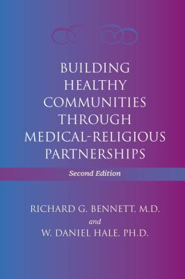 Building Healthy Communities Through Medical-Religious Partnerships 9780801892936