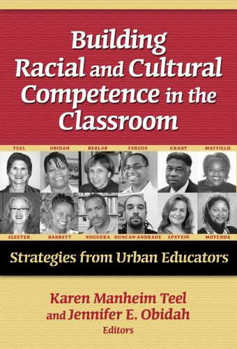 Building Racial and Cultural Competence in the Classroom: Strategies from Urban Educators 9780807748619