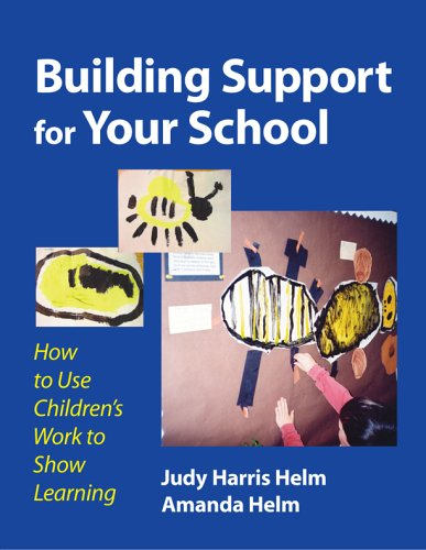 Building Support for Your School: How to Use Children's Work to Show Learning 9780807747148