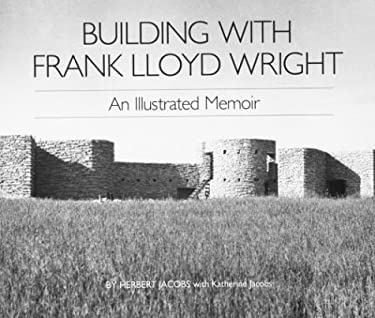 Building with Frank Lloyd Wright: An Illustrated Memoir 9780809312917