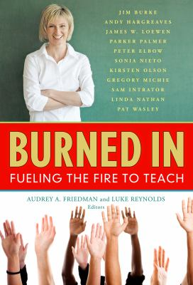 Burned in: Fueling the Fire to Teach 9780807751961