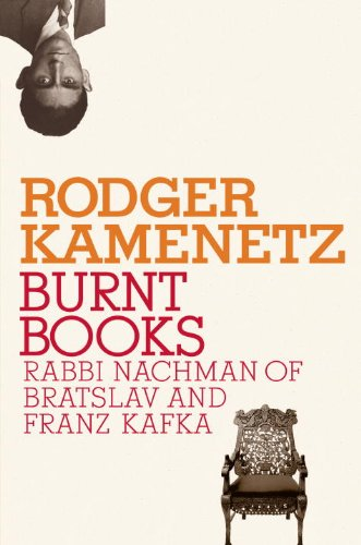 Burnt Books: Rabbi Nachman of Bratslav and Franz Kafka 9780805242577