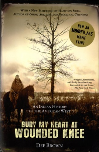 Bury My Heart at Wounded Knee: An Indian History of the American West 9780805086843