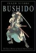 Bushido: The Classic Portrait of Samurai Martial Culture 9780804836289