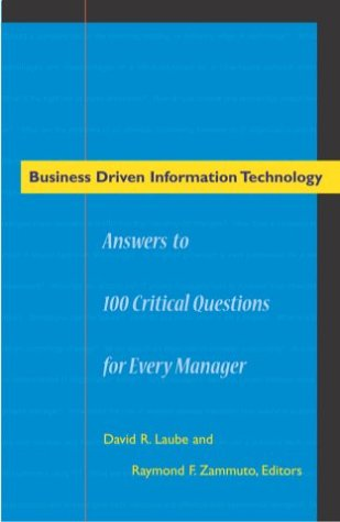 Business Driven Information Technology: Answers to 100 Critical Questions for Managers 9780804749435