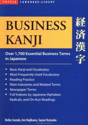 Business Kanji: Over 1,700 Essential Business Terms in Japanese 9780804821346