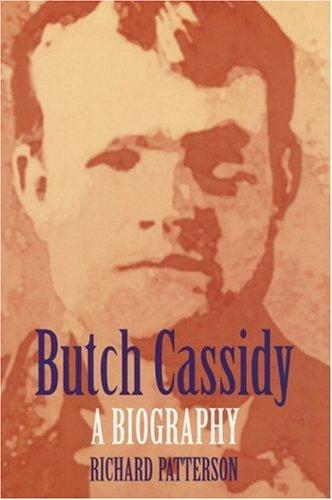 Butch Cassidy: A Biography - Patterson, Richard