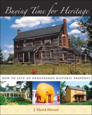 Buying Time for Heritage: How to Save an Endangered Historic Property 9780807858684