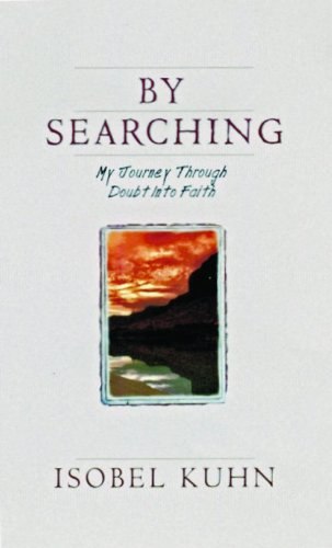 By Searching: My Journey Through Doubt Into Faith 9780802400536