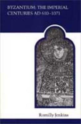 Byzantium: The Imperial Centuries Ad 610-1070 9780802066671